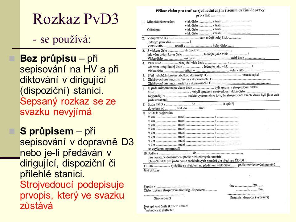 Rozkaz PvD3 - se používá: