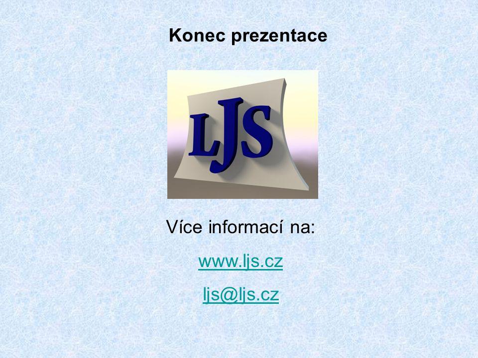 Konec prezentace Více informací na: www.ljs.cz ljs@ljs.cz