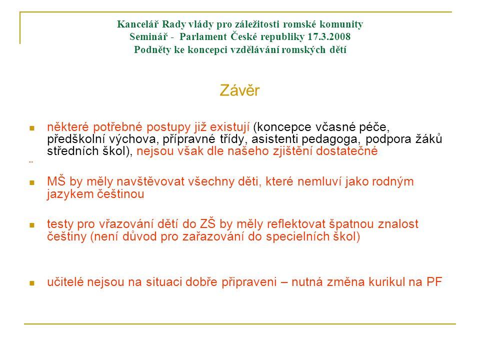 Kancelář Rady vlády pro záležitosti romské komunity Seminář - Parlament České republiky 17.3.2008 Podněty ke koncepci vzdělávání romských dětí