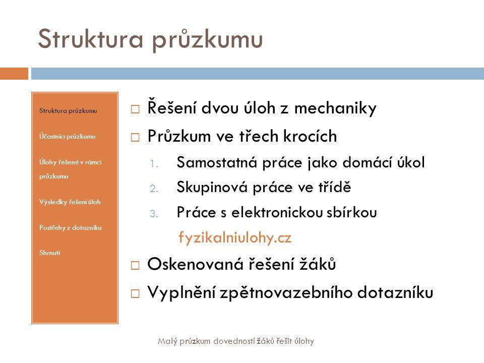 Struktura průzkumu Řešení dvou úloh z mechaniky