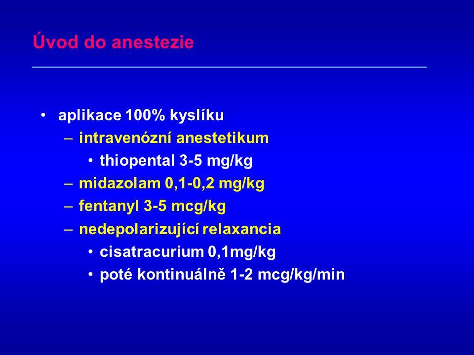 Úvod do anestezie aplikace 100% kyslíku intravenózní anestetikum