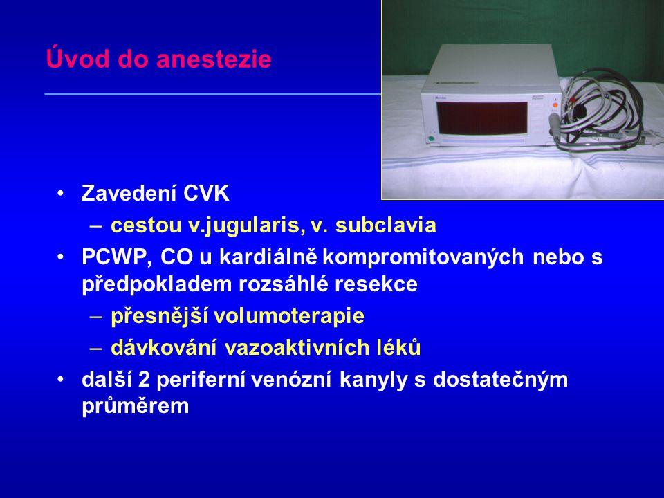 Úvod do anestezie Zavedení CVK cestou v.jugularis, v. subclavia