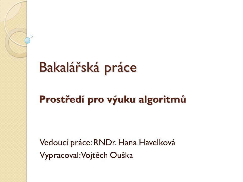 Bakalářská práce Prostředí pro výuku algoritmů