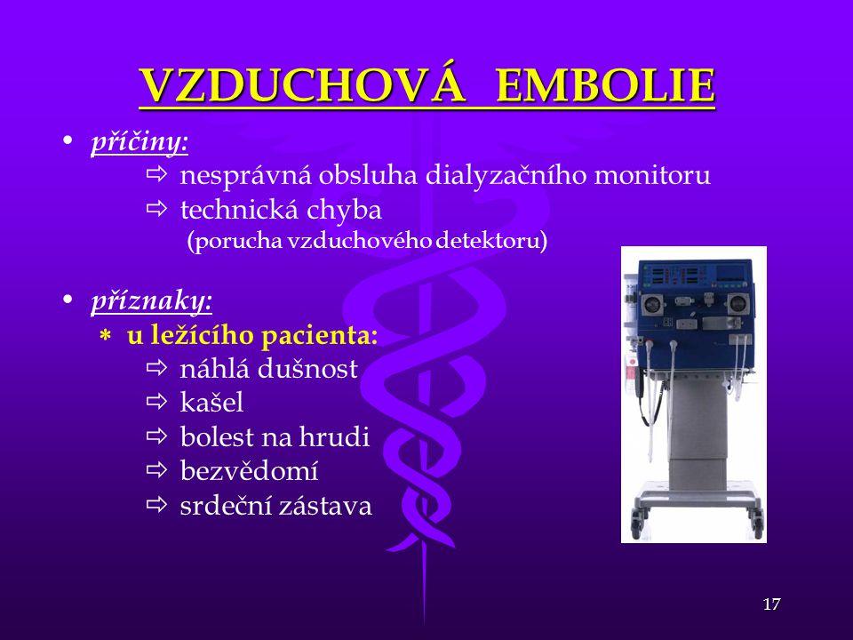 VZDUCHOVÁ EMBOLIE příčiny: nesprávná obsluha dialyzačního monitoru