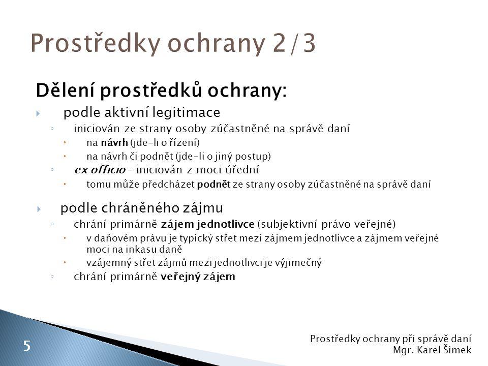 Prostředky ochrany 2/3 Dělení prostředků ochrany: