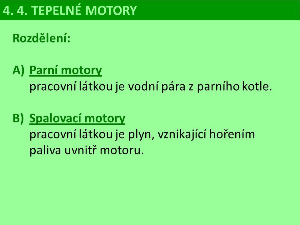 4. 4. TEPELNÉ MOTORY Rozdělení: