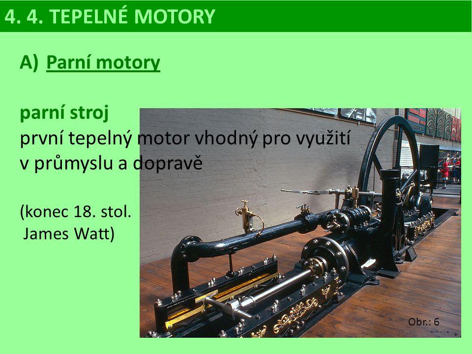 4. 4. TEPELNÉ MOTORY Parní motory parní stroj
