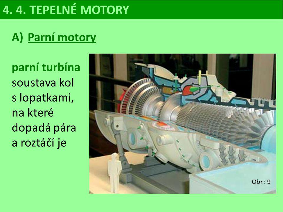 4. 4. TEPELNÉ MOTORY Parní motory parní turbína