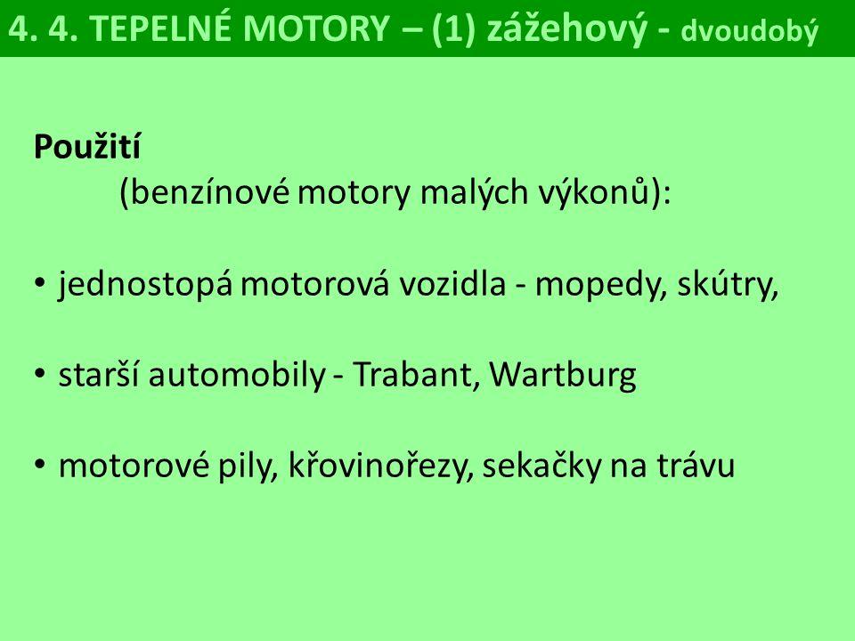 4. 4. TEPELNÉ MOTORY – (1) zážehový - dvoudobý