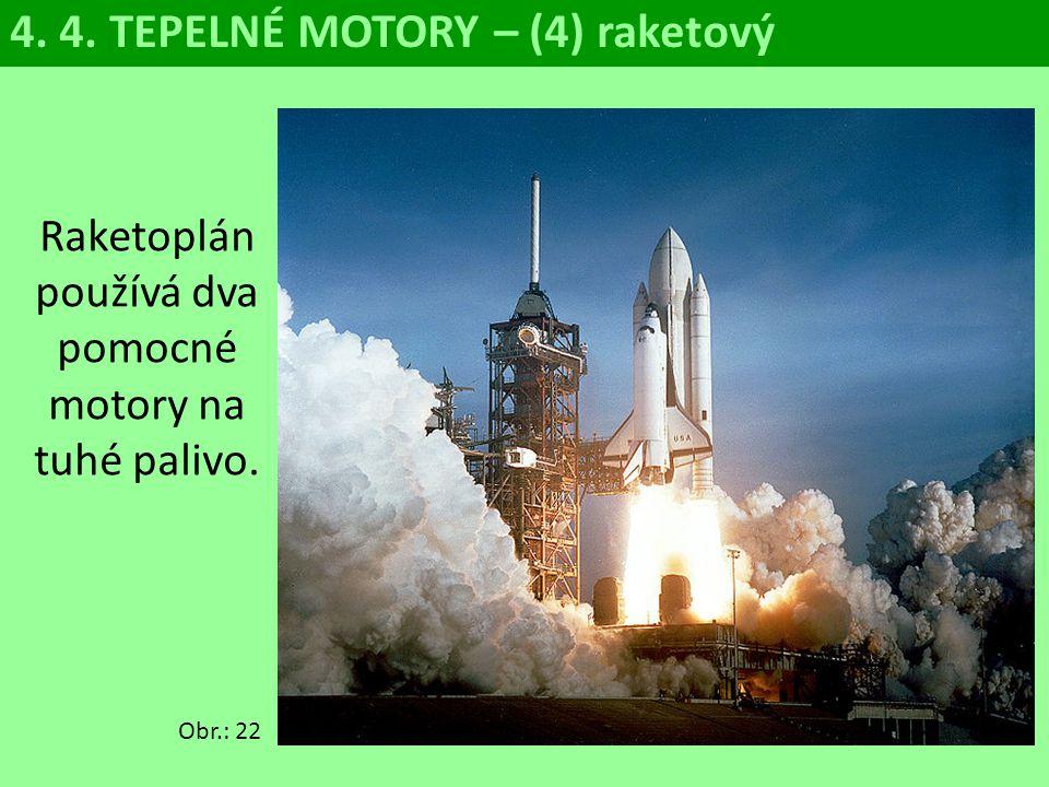 Raketoplán používá dva pomocné motory na tuhé palivo.