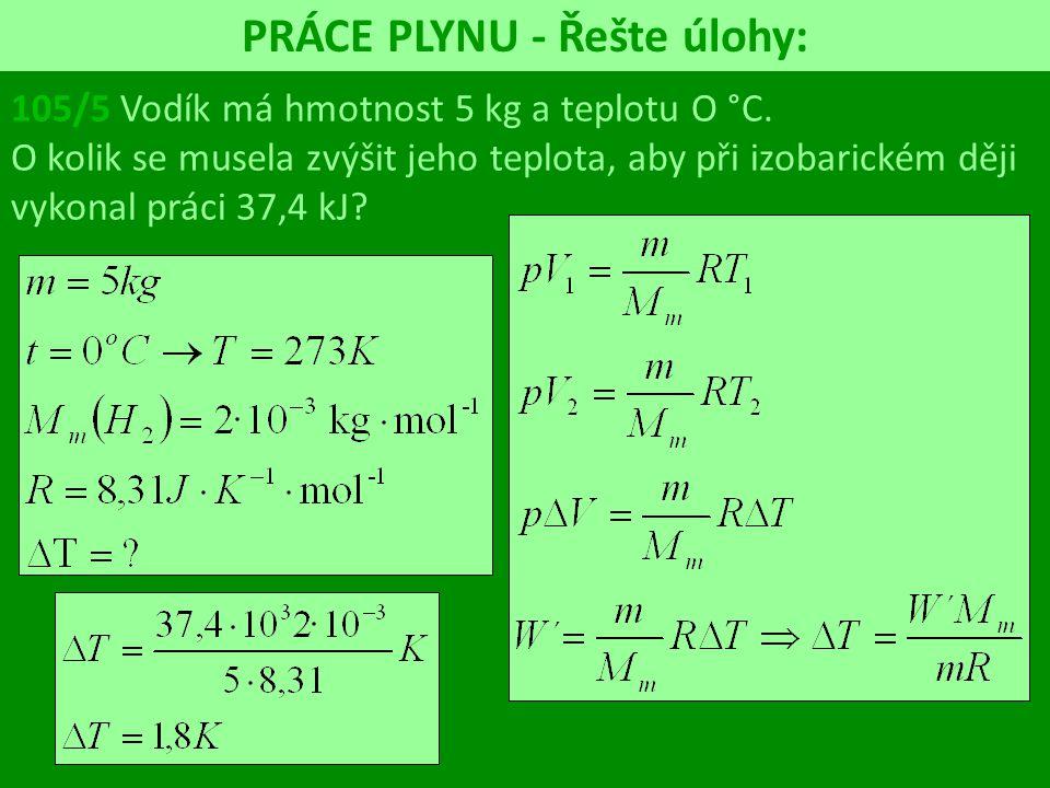 PRÁCE PLYNU - Řešte úlohy: