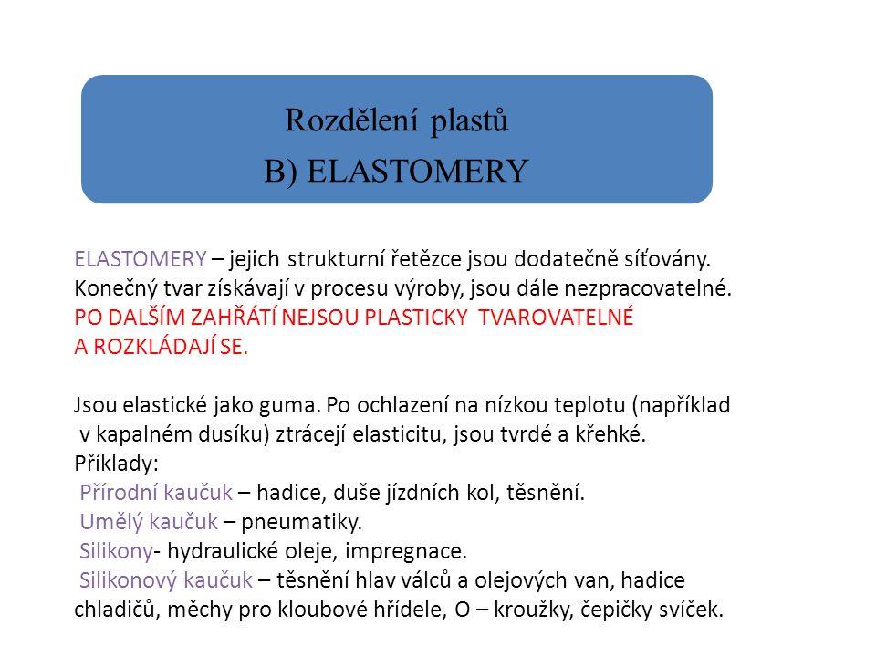 Rozdělení plastů B) ELASTOMERY