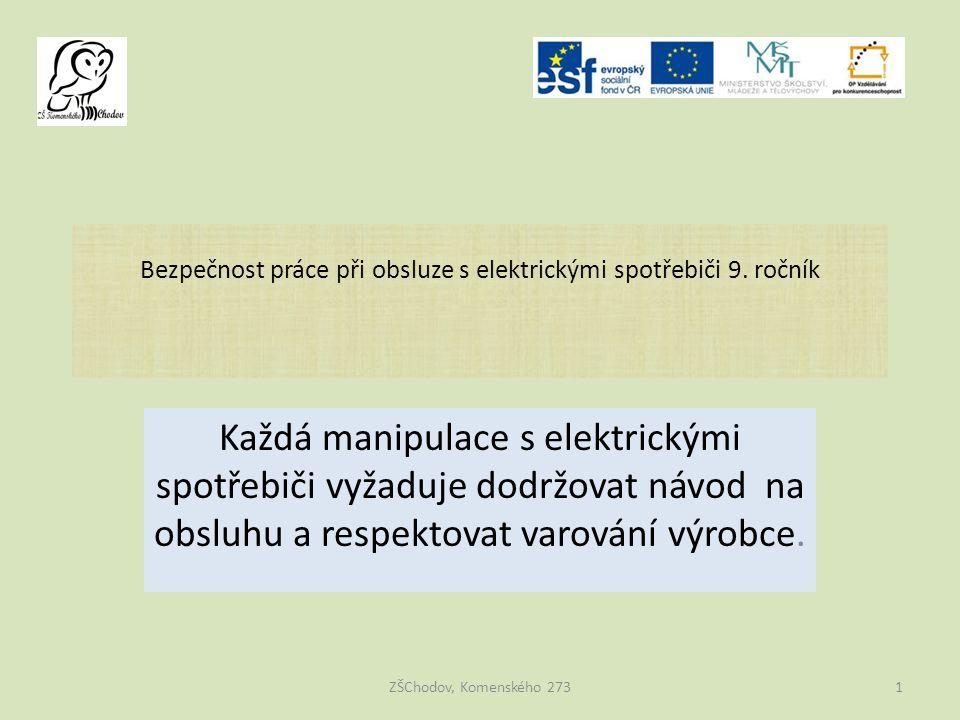 Bezpečnost práce při obsluze s elektrickými spotřebiči 9. ročník