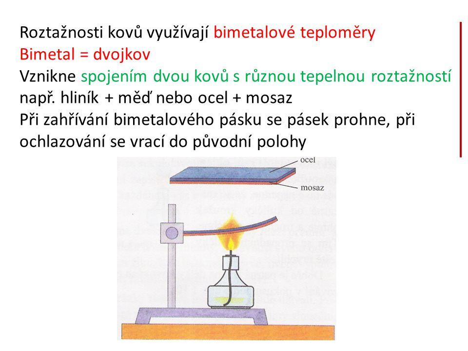 Roztažnosti kovů využívají bimetalové teploměry