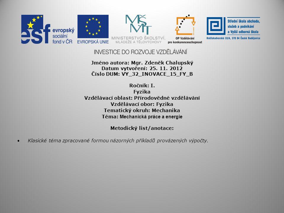 Jméno autora: Mgr. Zdeněk Chalupský Datum vytvoření: 25. 11. 2012
