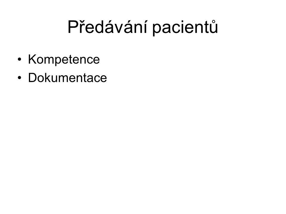 Předávání pacientů Kompetence Dokumentace
