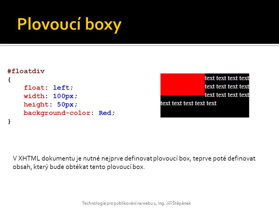 Plovoucí boxy #floatdiv { float: left; width: 100px; height: 50px;