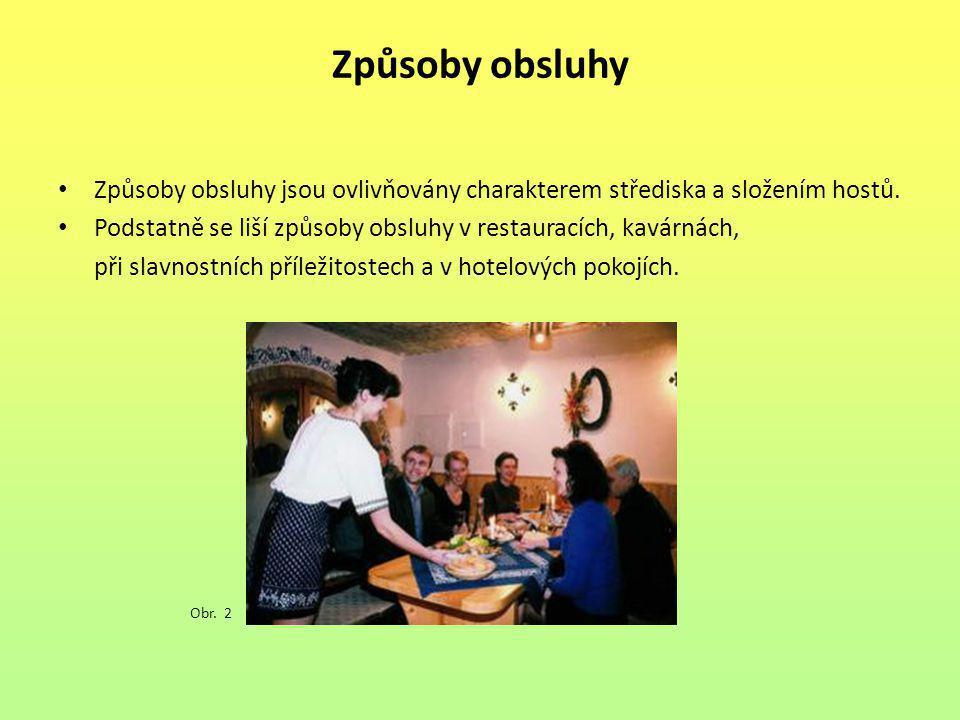 Způsoby obsluhy Způsoby obsluhy jsou ovlivňovány charakterem střediska a složením hostů.