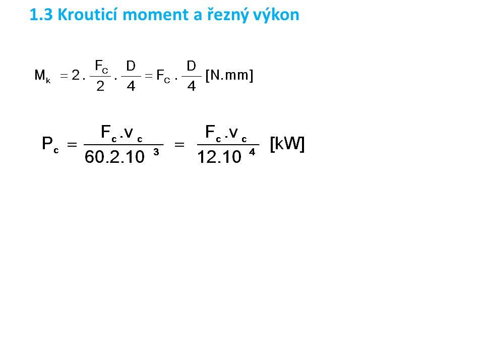 1.3 Krouticí moment a řezný výkon
