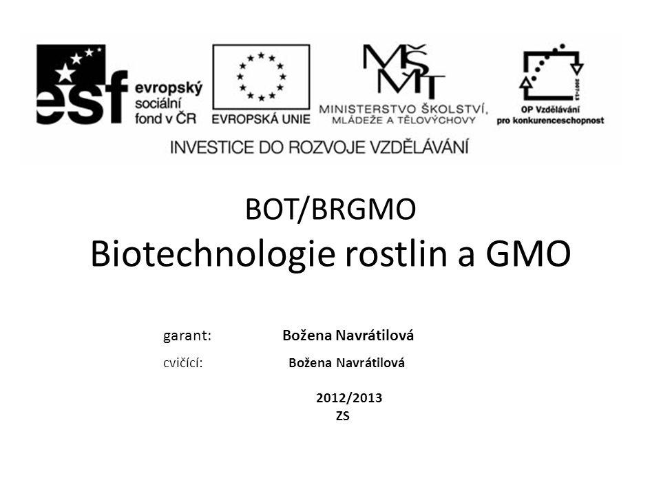 BOT/BRGMO Biotechnologie rostlin a GMO