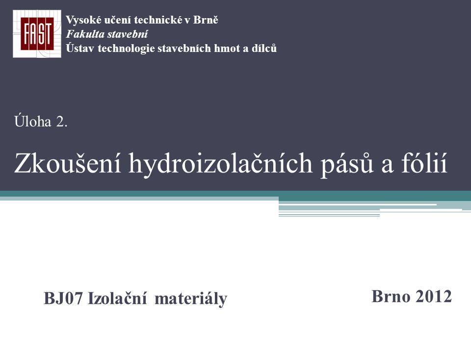 Úloha 2. Zkoušení hydroizolačních pásů a fólií