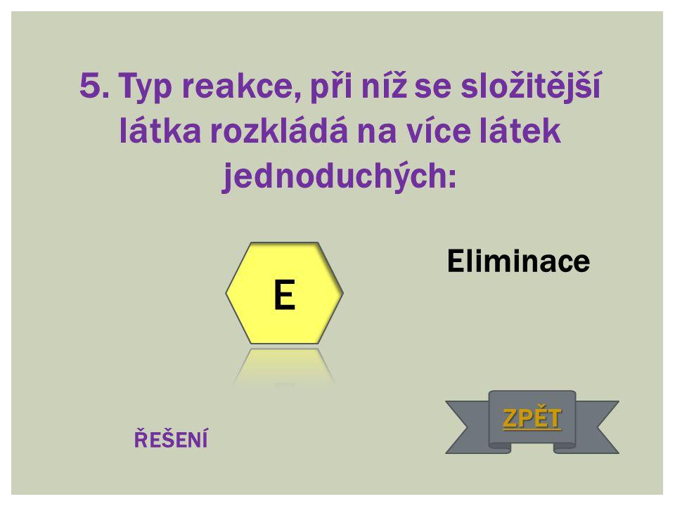 5. Typ reakce, při níž se složitější látka rozkládá na více látek jednoduchých: