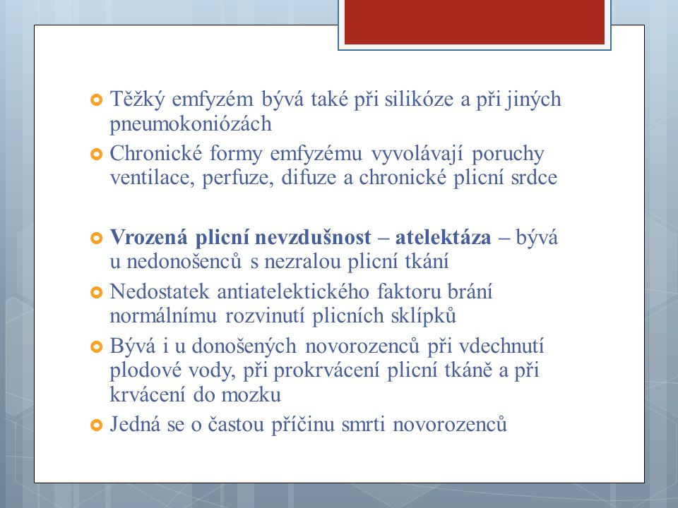 Těžký emfyzém bývá také při silikóze a při jiných pneumokoniózách