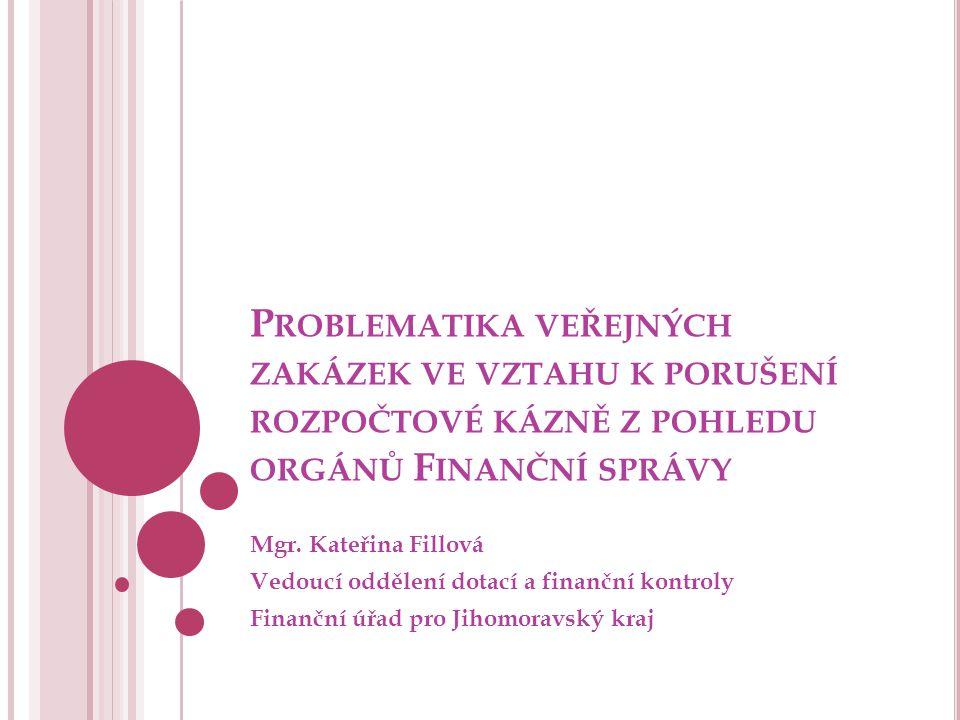 Problematika veřejných zakázek ve vztahu k porušení rozpočtové kázně z pohledu orgánů Finanční správy