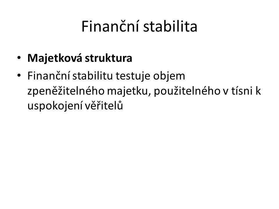 Finanční stabilita Majetková struktura