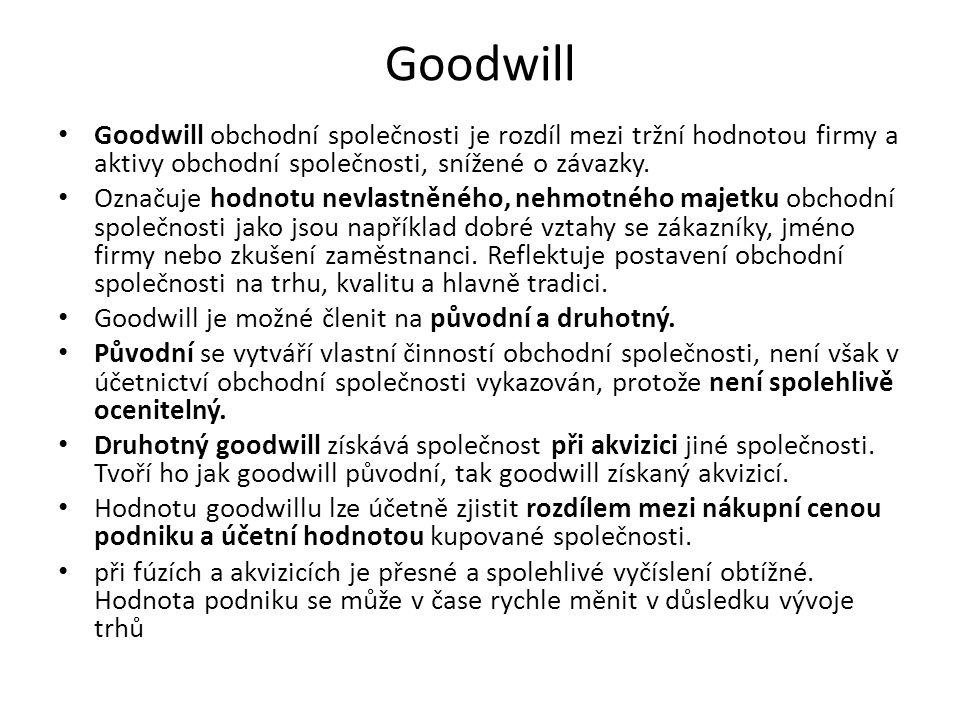 Goodwill Goodwill obchodní společnosti je rozdíl mezi tržní hodnotou firmy a aktivy obchodní společnosti, snížené o závazky.