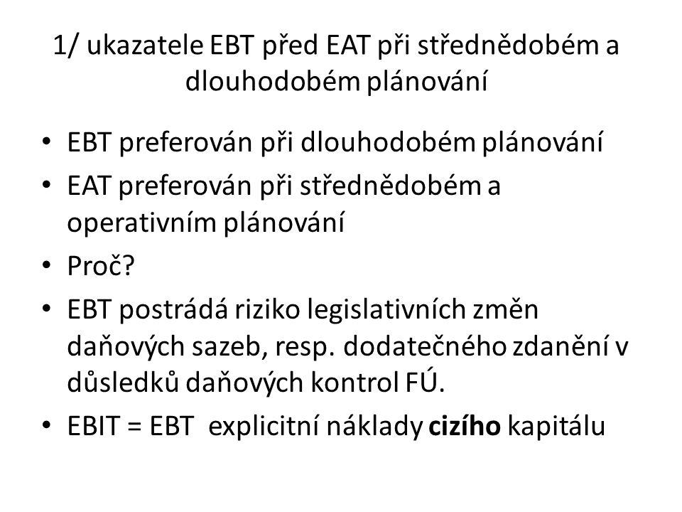 1/ ukazatele EBT před EAT při střednědobém a dlouhodobém plánování