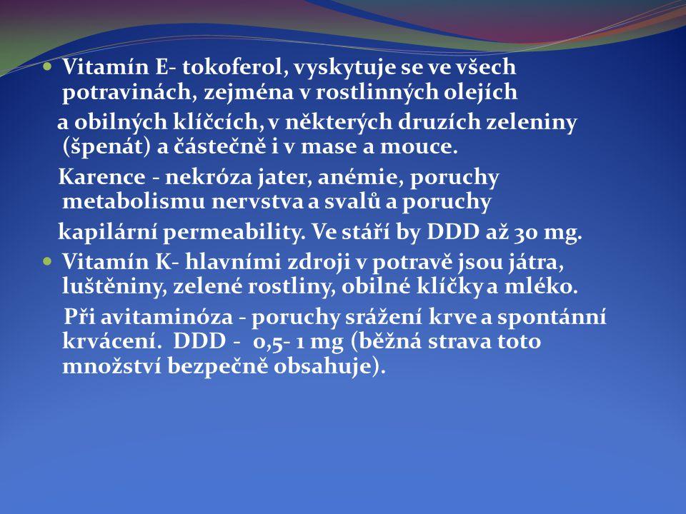 Vitamín E- tokoferol, vyskytuje se ve všech potravinách, zejména v rostlinných olejích
