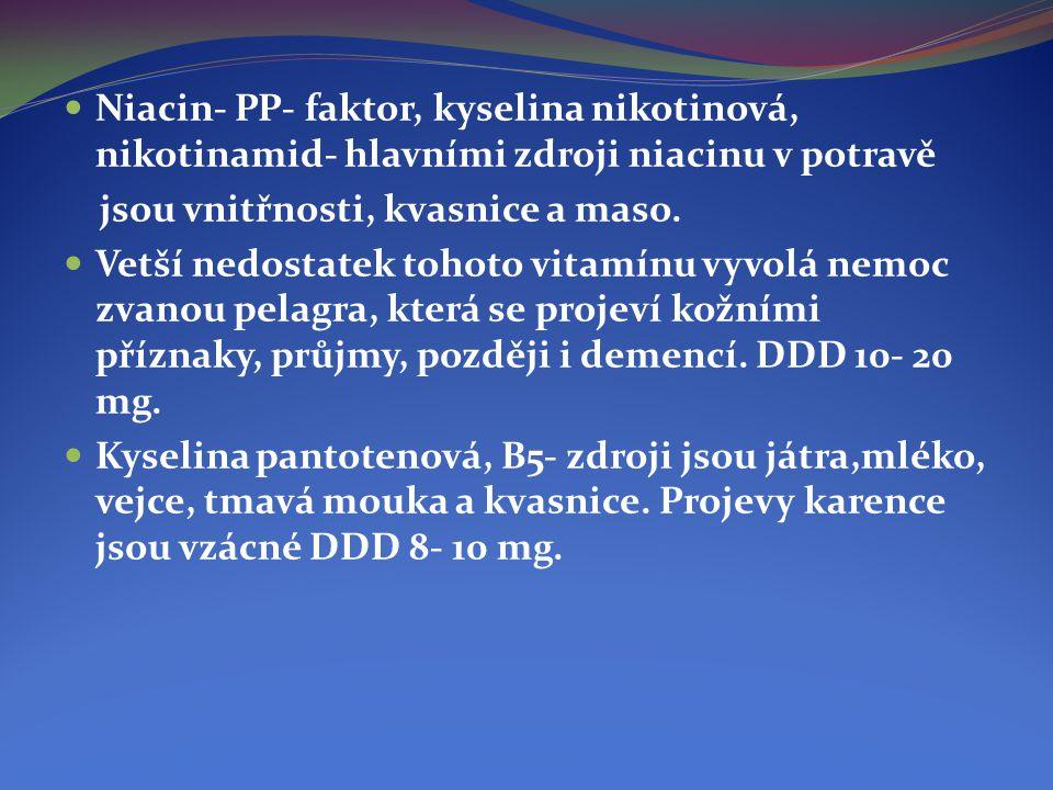 Niacin- PP- faktor, kyselina nikotinová, nikotinamid- hlavními zdroji niacinu v potravě