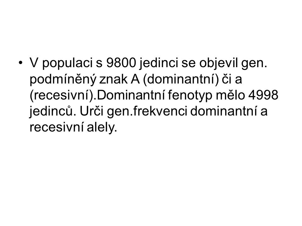 V populaci s 9800 jedinci se objevil gen