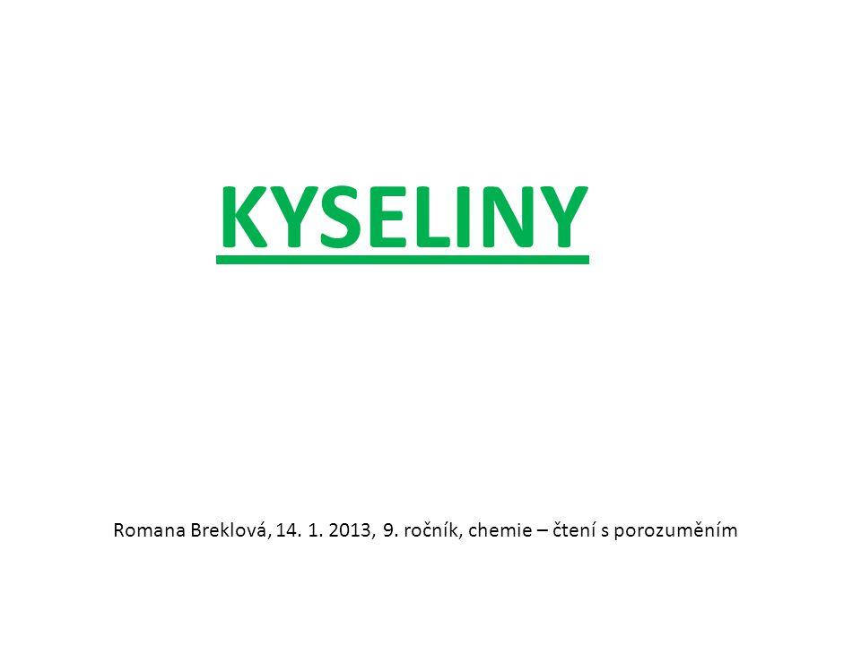 KYSELINY Romana Breklová, 14. 1. 2013, 9. ročník, chemie – čtení s porozuměním