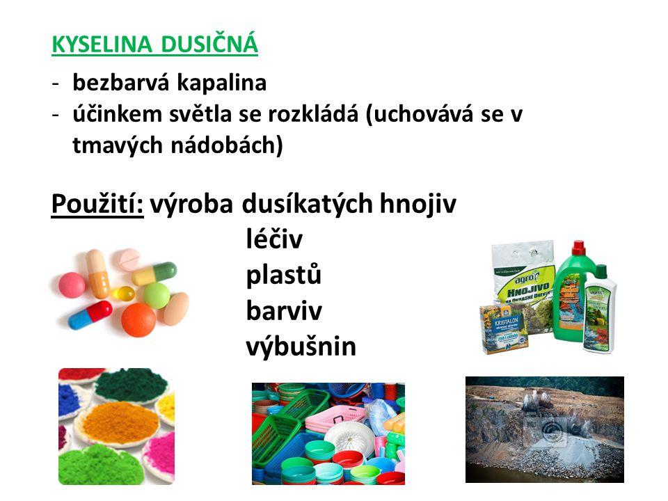 Použití: výroba dusíkatých hnojiv léčiv plastů barviv výbušnin