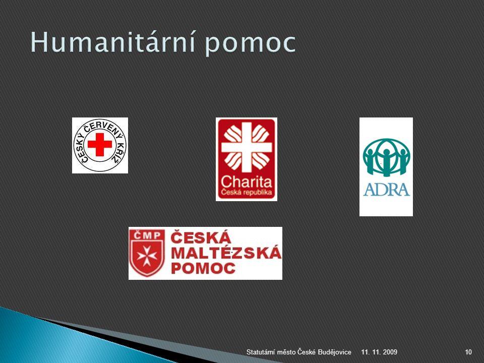 Humanitární pomoc Statutární město České Budějovice 11. 11. 2009