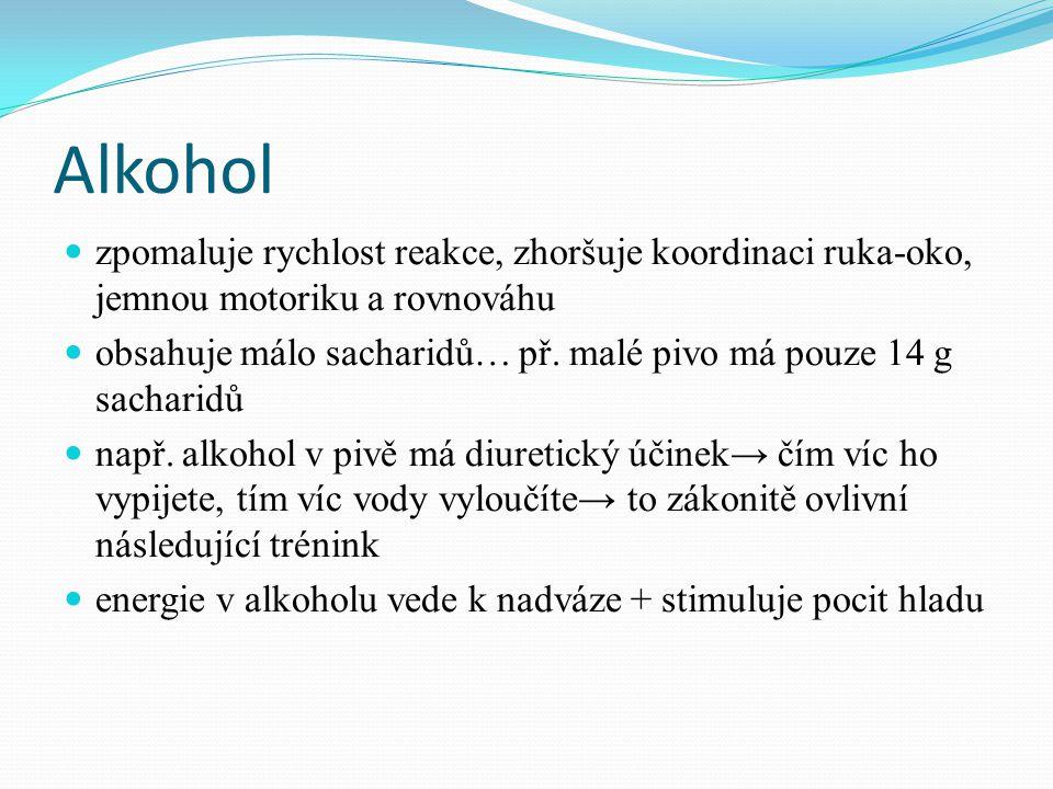 Alkohol zpomaluje rychlost reakce, zhoršuje koordinaci ruka-oko, jemnou motoriku a rovnováhu.