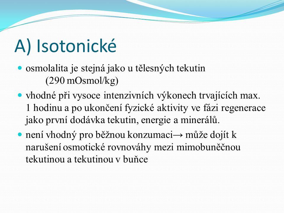 A) Isotonické osmolalita je stejná jako u tělesných tekutin (290 mOsmol/kg)