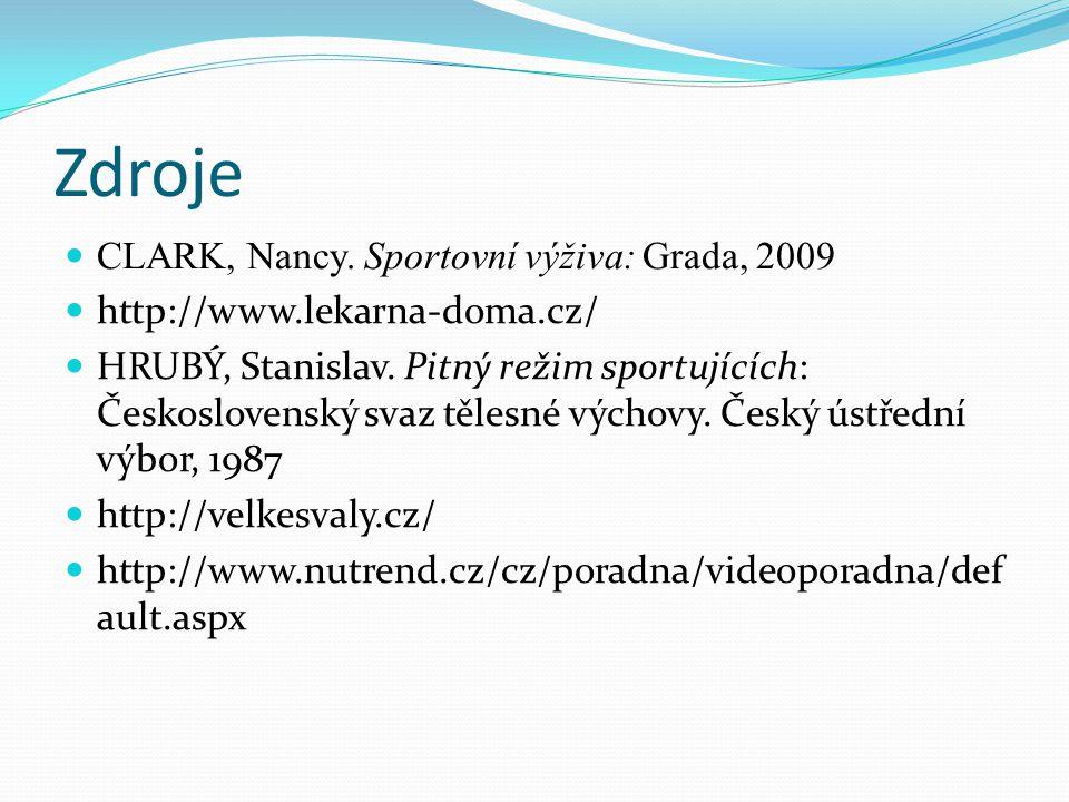 Zdroje CLARK, Nancy. Sportovní výživa: Grada, 2009