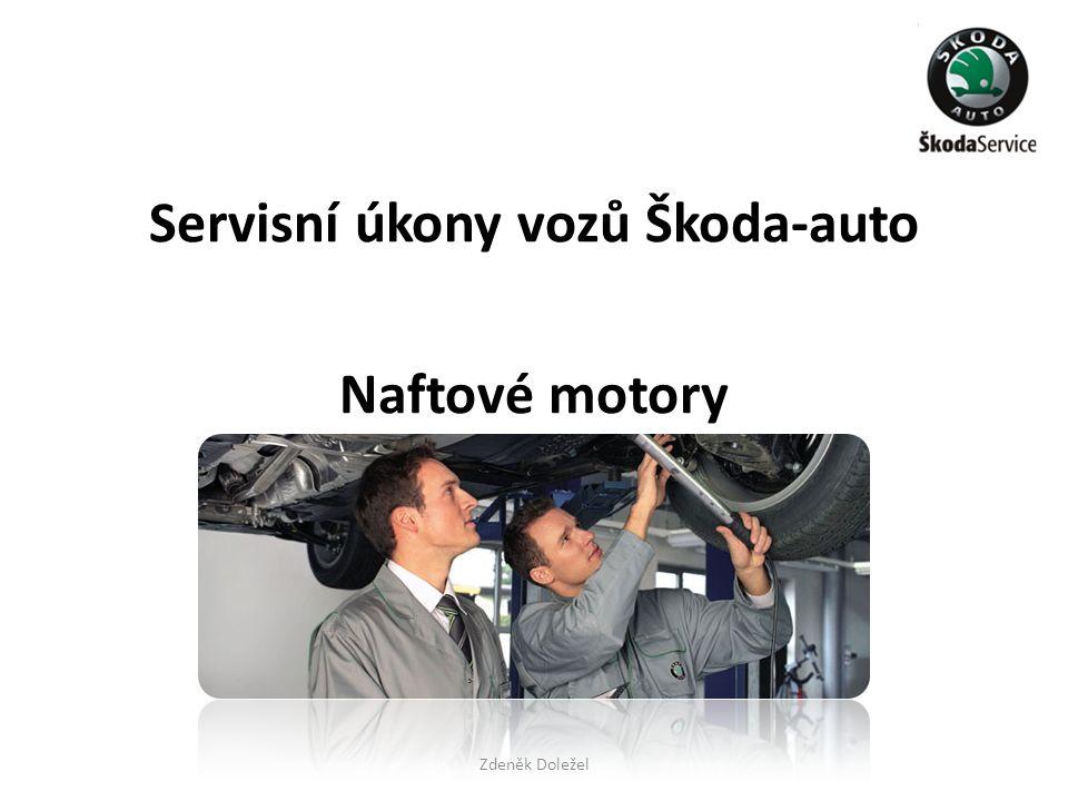 Servisní úkony vozů Škoda-auto Naftové motory