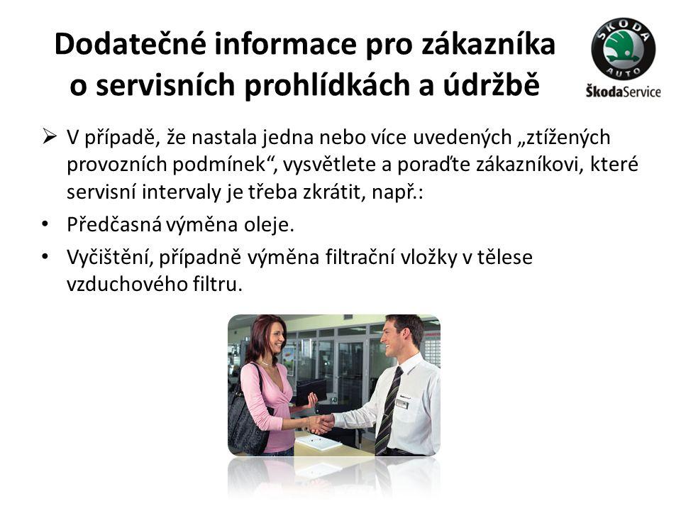 Dodatečné informace pro zákazníka o servisních prohlídkách a údržbě