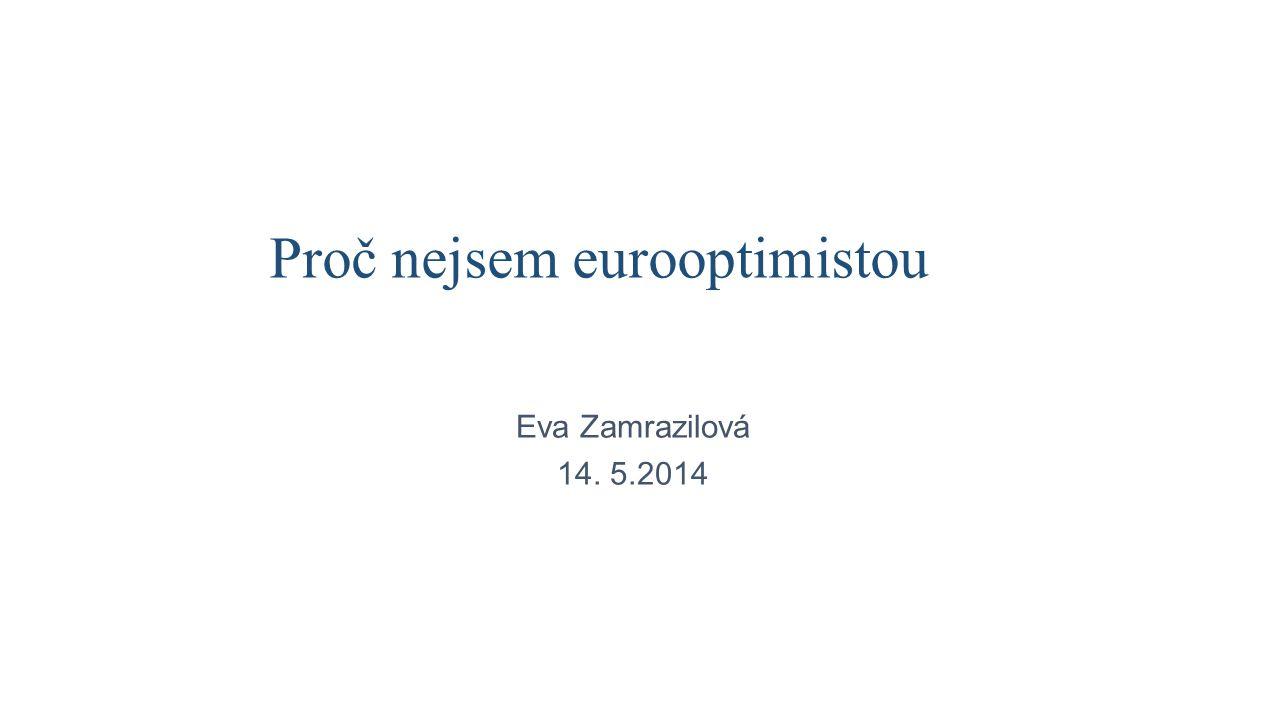 Proč nejsem eurooptimistou