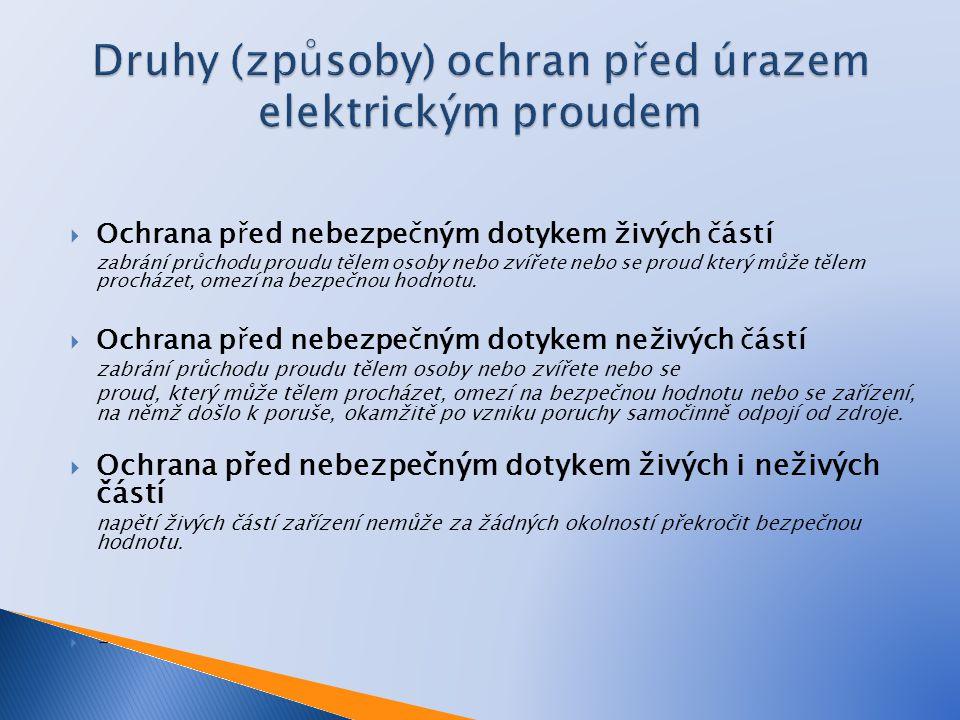 Druhy (způsoby) ochran před úrazem elektrickým proudem