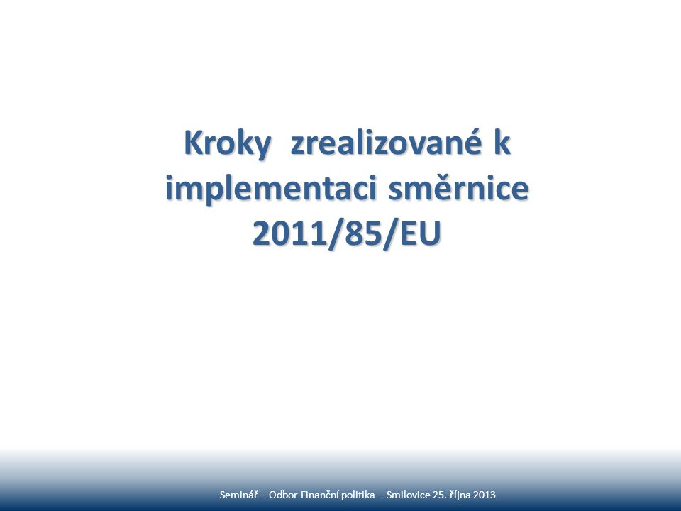 Kroky zrealizované k implementaci směrnice 2011/85/EU