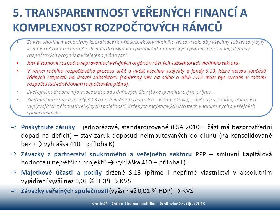 5. TRANSPARENTNOST VEŘEJNÝCH FINANCÍ A KOMPLEXNOST ROZPOČTOVÝCH RÁMCŮ