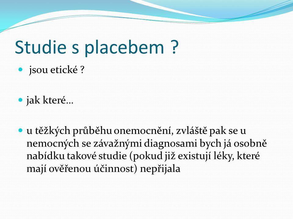 Studie s placebem jsou etické jak které…
