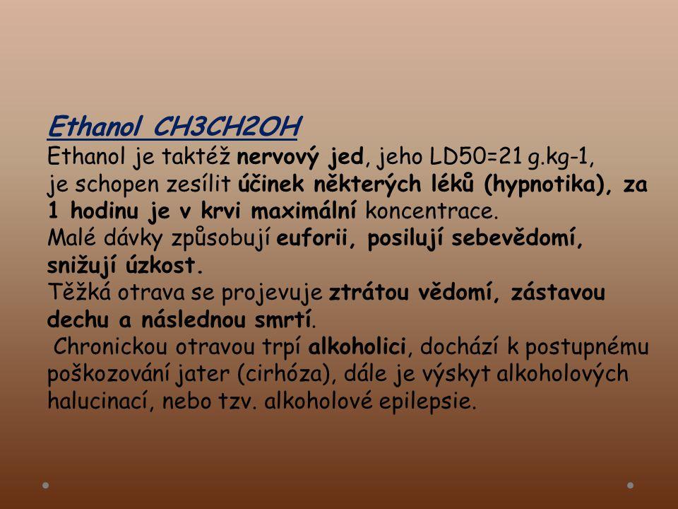 Ethanol CH3CH2OH Ethanol je taktéž nervový jed, jeho LD50=21 g.kg-1,
