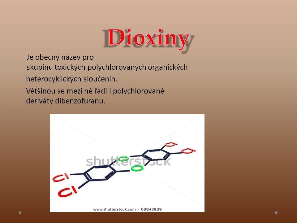 Dioxiny Je obecný název pro skupinu toxických polychlorovaných organických heterocyklických sloučenin.