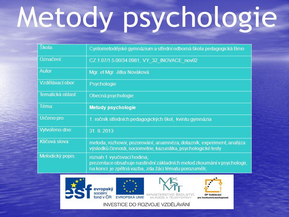 Metody psychologie Škola: